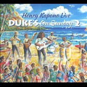 Henry Kapono: Dukes on Sunday, Vol. 2 [Digipak]