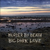 Murder by Death: Big Dark Love [2/3]