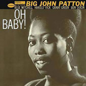 Big John Patton: Oh Baby! [3/31]