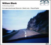 William Blank (b.1957): 'Reflecting Black' - Works for Piano & Orchestra / David Lively, piano; Orchestre de la Suisse Romande; Rophé