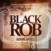 Black Rob: Genuine Article [PA] [Digipak]
