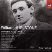 William Hurlstone (1876-1906): Complete Piano Music / Julia Lu, piano;  Kenji Fujimura, second piano