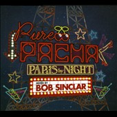 Bob Sinclar: Pure Pacha: Paris by Night