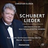 Schubert Lieder: Orchestrated by Max Reger & Anton Webern / Christian Elsner, tenor; Berlin Radio SO, Janowski