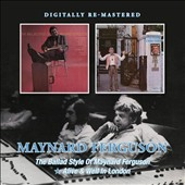 Maynard Ferguson: The Ballad Style of Maynard Ferguson/Alive & Well in London [1/29] *