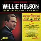 Willie Nelson: Mr. Record Man: The Early Singles A's & B's