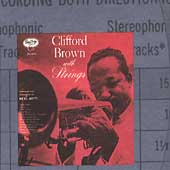 Clifford Brown (Jazz): Clifford Brown with Strings [Remaster]