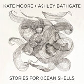 Ashley Bathgate: Kate Moore: Stories for Ocean Shells [Slipcase]