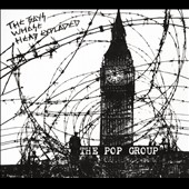 The Pop Group: The  Boys Whose Head Exploded [Slipcase]