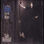 Tab Benoit: These Blues Are All Mine