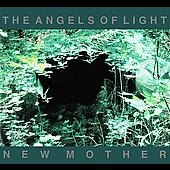 Angels of Light: New Mother