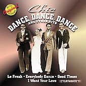 Chic: Dance, Dance, Dance & Other Hits