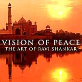 Ravi Shankar: Vision of Peace: The Art of Ravi Shankar