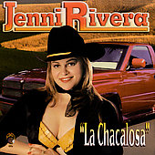 Jenni Rivera: Chacalosa