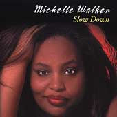 Michelle Walker: Slow Down *
