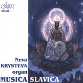 Musica Slavica - Slavic Organ Music / Neva Krysteva