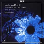 Rosetti: Concertos for Two Horns / Willis, Wallendorf, et al