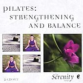 The Serenity Series: Serenity Series: Pilates - Strengthening and Balance