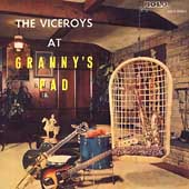 The Viceroys: The Viceroys at Granny's Pad *