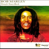 Bob Marley/Bob Marley & the Wailers: Trench Town Rock [Pazzazz]