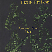 Emerald Rose: Fire in the Head