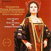 Donizetti's Tudor Queens: Anna Bolena, Maria Stuarda & Roberto Devereux / Edita Gruberova