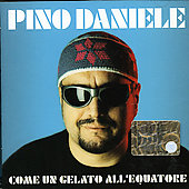 Pino Daniele: Come Un Gelato All'Equatore