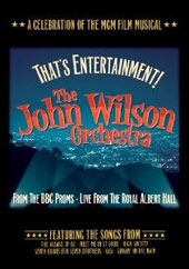 That's Entertainment - A Celebration of Classic MGM Musicals / The John Wilson Orchestra. From the BBC Proms, live from Royal Albert Hall [DVD]