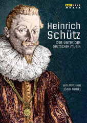 Heinrich Schütz: Father of German Music - a documentary about the composer written and directed by Jorg Kobel [DVD]