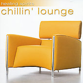 Various Artists: Healing Spirits: Chillin Lounge