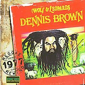 Dennis Brown: Wolf & Leopards [VP]
