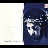 Haydn: Seven Last Words of Christ / Gewandhaus Quartet