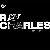 Ray Charles: I Got a Woman [Ground Floor]