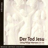 Telemann: Der Tod Jesu / Heyerick, Anthoni, Saelens, Geyer