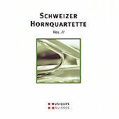 Schweizer Hornquartette Vol 2 - Zbinden, Flury, etc