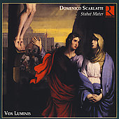 D. Scarlatti: Stabat Mater, Choral Works / Vox Luminis