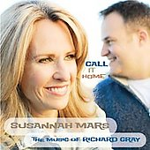 Susannah Mars: Call It Home: The Music of Richard Gray *