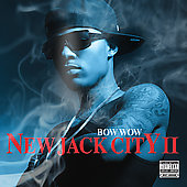 Bow Wow (Rap): New Jack City II [PA]