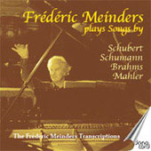 The Fr&eacute;d&eacute;ric Meinders Transcriptions - Schubert, Schumann, Brahms, Mahler