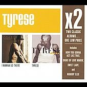 Tyrese: I Wanna Go There/Tyrese [Box]