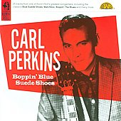 Carl Perkins (Rockabilly): Boppin' Blue Suede Shoes