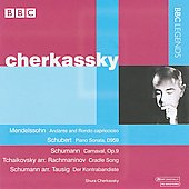 Cherkassky Performs Mendelssohn, Schubert, Schumann, et al