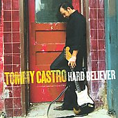Tommy Castro: Hard Believer