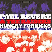 Paul Revere & the Raiders: Hungry for Kicks: Singles & Choice Cuts 1965-69