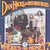 Dan Hicks & His Hot Licks: Where's the Money?