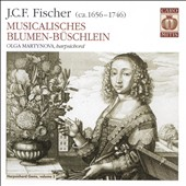 J.C.F. Fischer: Musicalisches Blumen-B&#252;schlein [Hybrid SACD]