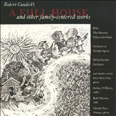 Robert Cundick: A Full House and Other Family-Centered Works