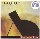 Foerster: Complete Piano Trios