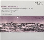 Schumann: Piano Sonta No. 3, Op. 14 (Original Version after the Autograph); Fantasiestücke, Op. 12