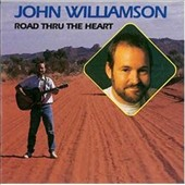 John Williamson: Road Thru the Heart